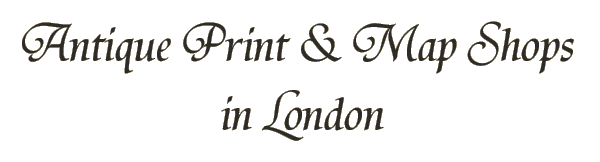 Antique Print and Map Shops in London